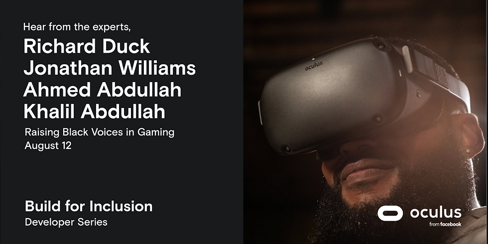 Build for Inclusion Developer Series presented by Oculus from Facebook - Raising Black Voices in Gaming & XR (1)