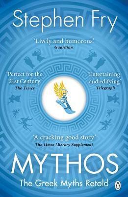 Mythos: The Greek Myths Retold Stephen Fry