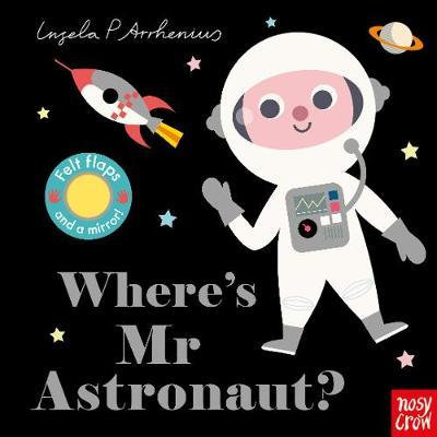 Where's Mr Astronaut? by Ingela P Arrhenius