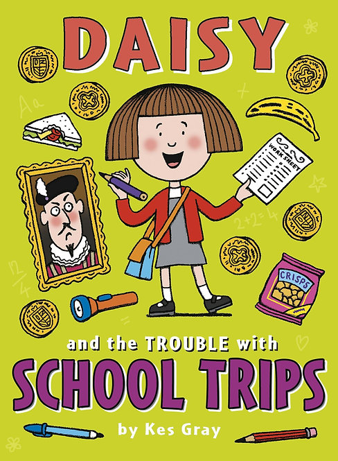 Daisy and the Trouble with School Trips Kes Gray