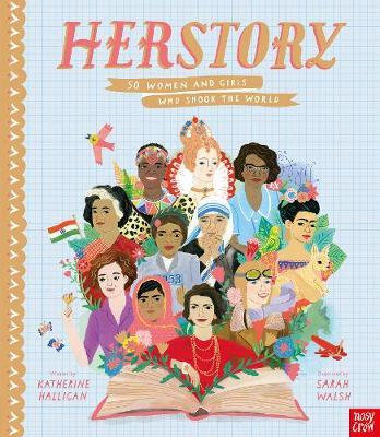 HerStory: 50 Women and Girls Who Shook the World by Katherine Halligan