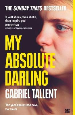 My Absolute Darling: The Sunday Times bestseller Gabriel Tallent