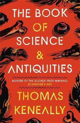 The Book of Science and Antiquities by Thomas Keneally