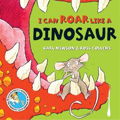 I can roar like a Dinosaur by Karl Newson