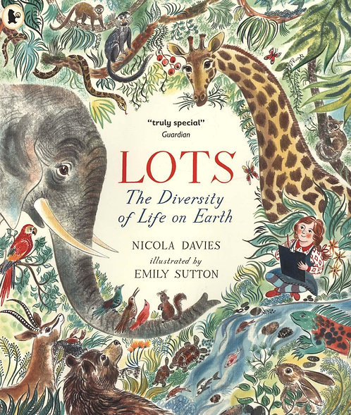 Lots: The Diversity of Life on Earth by Nicola Davies