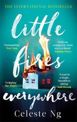 Little Fires Everywhere: The New York Times Top Ten Bestseller Celeste Ng