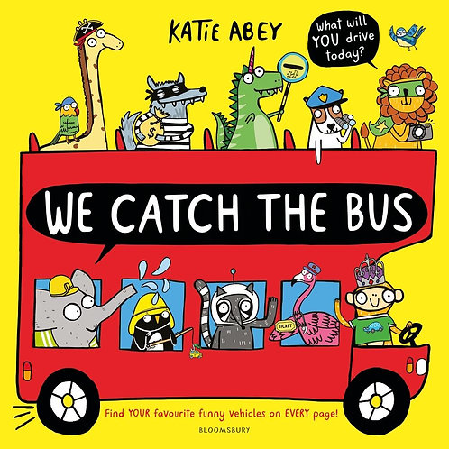 We Catch the Bus by Katie Abey