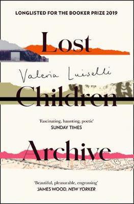 Lost Children Archive by Valeria Luiselli