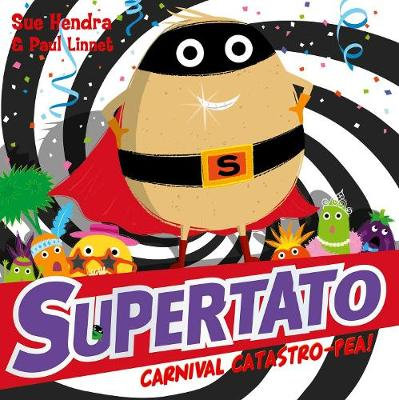 Supertato Carnival Catastro-Pea! by Sue Hendra