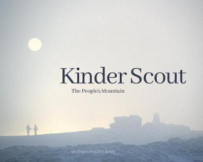 Kinder Scout: The People's Mountain by Ed Douglas
