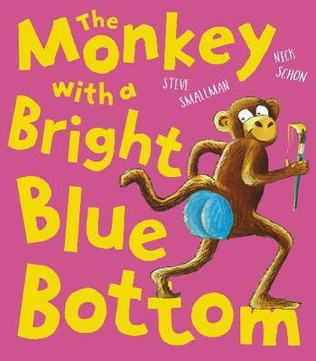 The Monkey with a Bright Blue Bottom by Steve Smallman