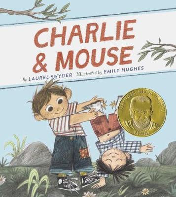 Charlie & Mouse: Book 1 by Laurel Snyder