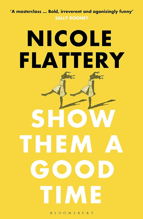 Show Them a Good Time by Nicole Flattery