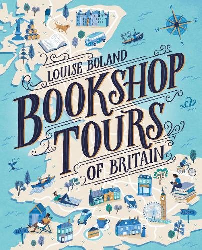 Bookshop Tours of Britain by Louise Poland