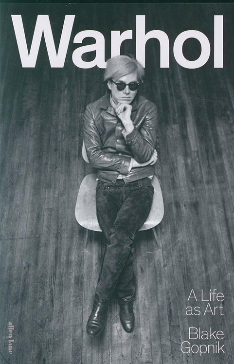 Warhol: A Life as Art by Blake Gopnik