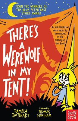 There's a Werewolf In My Tent! by Pamela Butchart