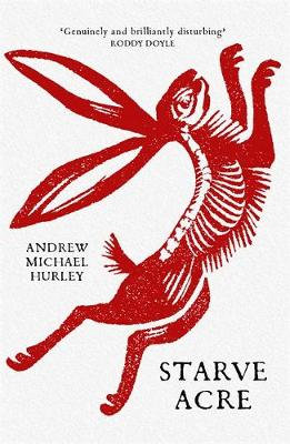Starve Acre by Andrew Michael Hurley