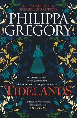 Tidelands: HER NEW SUNDAY TIMES NUMBER ONE BESTSELLER by Philippa Gregory
