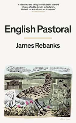 English Pastoral: An Inheritance by James Rebanks