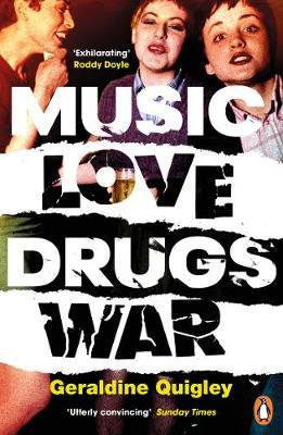 Music Love Drugs War by Geraldine Quigley