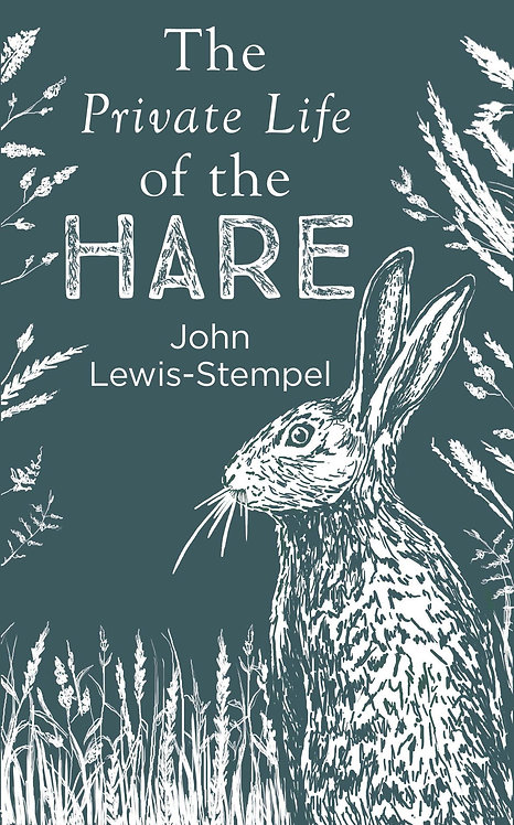 The Private Life of the Hare John Lewis-Stempel