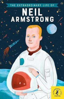 The Extraordinary Life of Neil Armstrong by Martin Howard