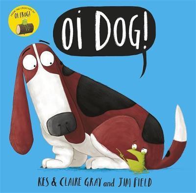 Oi Dog! Kes Gray