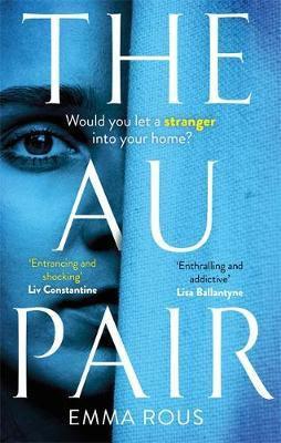 The Au Pair: A spellbinding mystery full of dark family secrets by Emma Rous