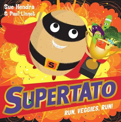 Supertato Run Veggies Run by Sue Hendra
