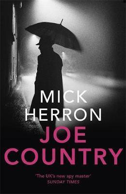 Joe Country: Jackson Lamb Thriller 6 Mick Herron