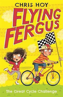 Flying Fergus The Great Cycle Challenge by Chris Hoy