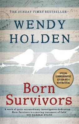 Born Survivors: The Sunday Times Bestseller Wendy Holden