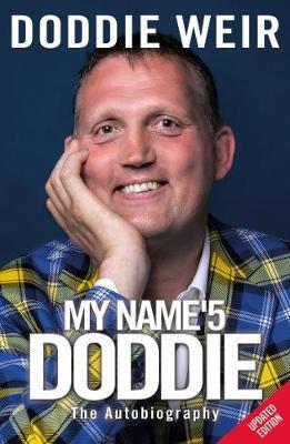 My Name'5 DODDIE: The Autobiography Doddie Weir