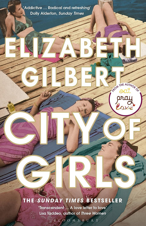 City of Girls: The Sunday Times Bestseller Elizabeth Gilbert