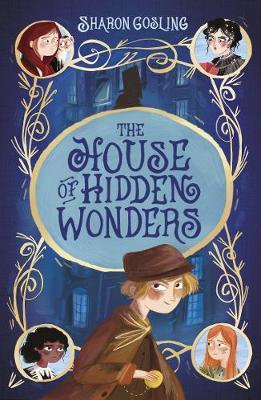 The House of Hidden Wonders by Sharon Gosling