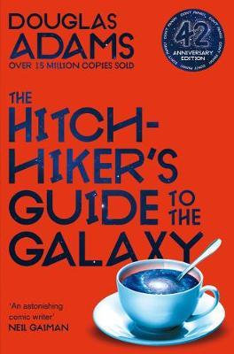 The Hitchhiker's Guide to the Galaxy: 42nd Anniversary Edition by Douglas Adams