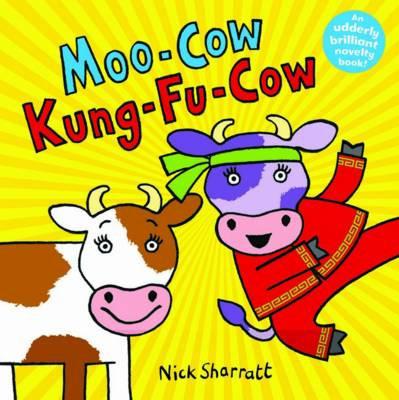 Moo-Cow, Kung-Fu-Cow by Nick Sharratt