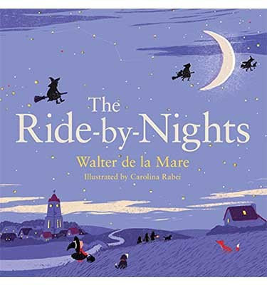 The Ride-by-Nights by Walter de la Mare