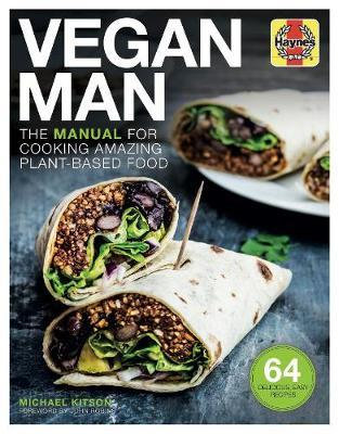 Vegan Man: The manual for cooking amazing plant-based food by Michael Kitson