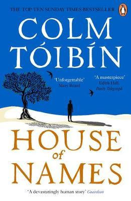 House of Names Colm Toibin