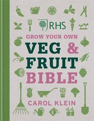RHS Grow Your Own Veg & Fruit Bible by Carol Klein