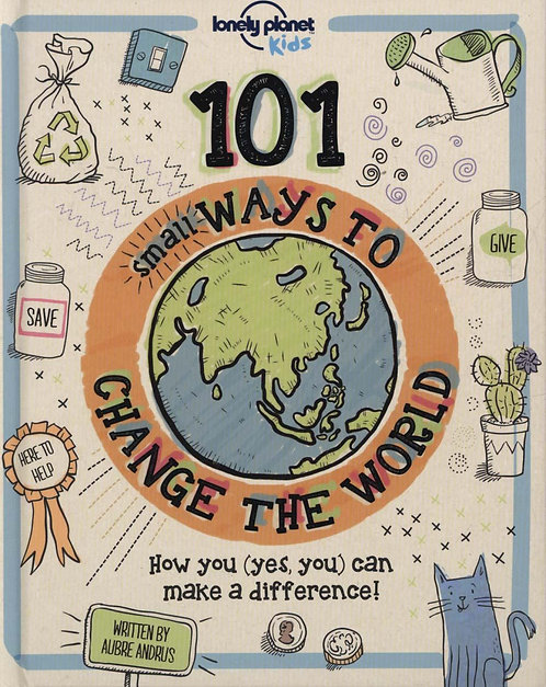 101 Small Ways to Change the World by Aubre Andrus