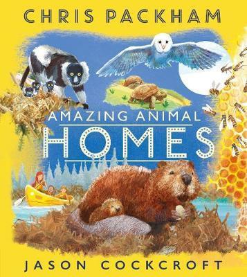 Amazing Animal Homes by Chris Packham