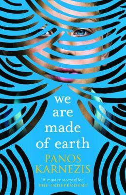 We are Made of Earth by Panos Karnezis