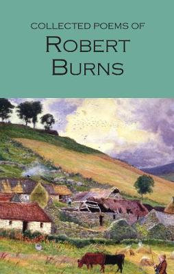 The Collected Poems of Robert Burns by Robert Burns