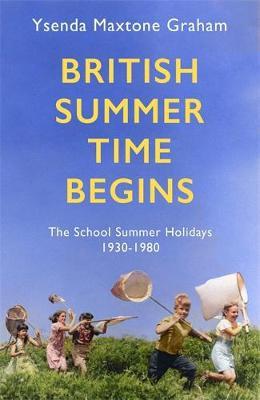British Summertime Begins by Ysenda Maxton Graham