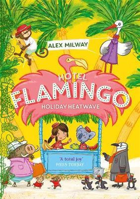 Hotel Flamingo: Holiday Heatwave by Alex Milway