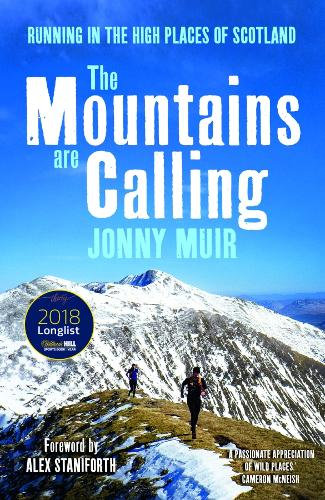 The Mountains are Calling: Running in the High Places of Scotland by Jonny Muir