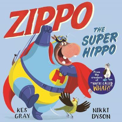 Zippo the Super Hippo by Kes Gray