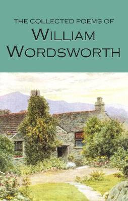 The Collected Poems of William Wordsworth by William Wordsworth